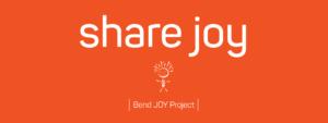 Share Joy - Bend Joy Project