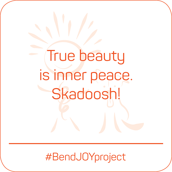 True beauty is inner peace. Skadoosh! #BendJOYProject