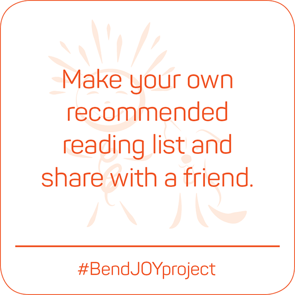 Make your own recommended reading list and share with a friend. #BendJOYProject