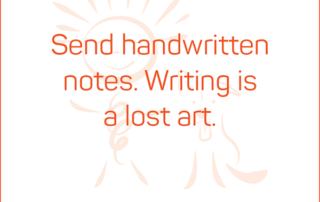 Send handwritten notes. Writing is a lost art. #BendJOYProject
