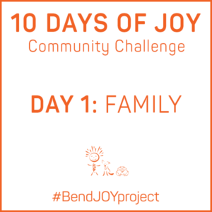 10 Days of JOY Community Challenge - Day One: Family